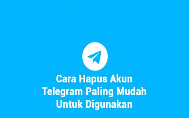 Langkah hapus Akun Telegram Permanen, Ampuh Dan