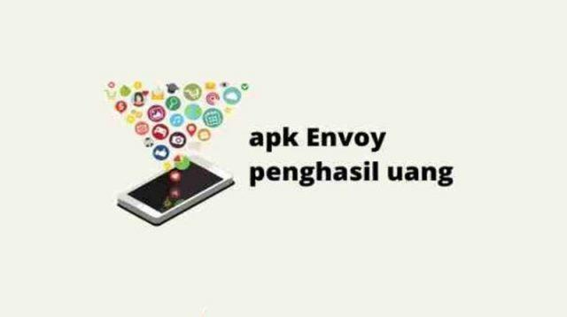 Aplikasi Envoy Penghasil Uang Terbaru 2021