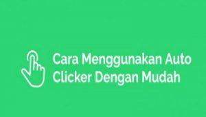 Cara Gunakan Auto Clicker Dengan