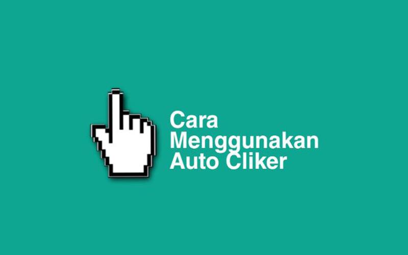 Cara Gunakan Auto Clicker Dengan Mudah