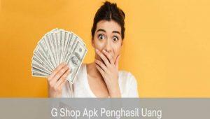 G Shop Apk Penghasil Uang, Apakah Aman?