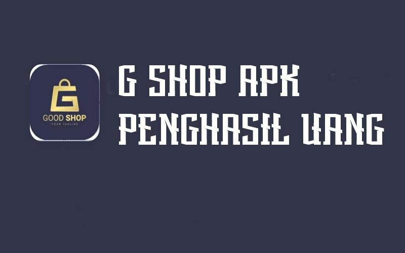 G Shop Apk Penghasil Uang, Apakah Aman