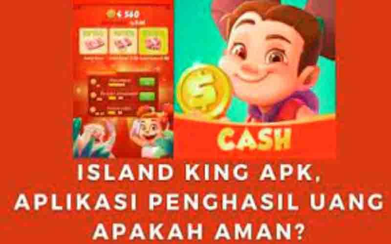 Aplikasi Island King Penghasil Uang, Apakah Aman?