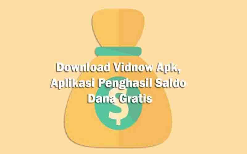 Download vidnow penghasil uang apk