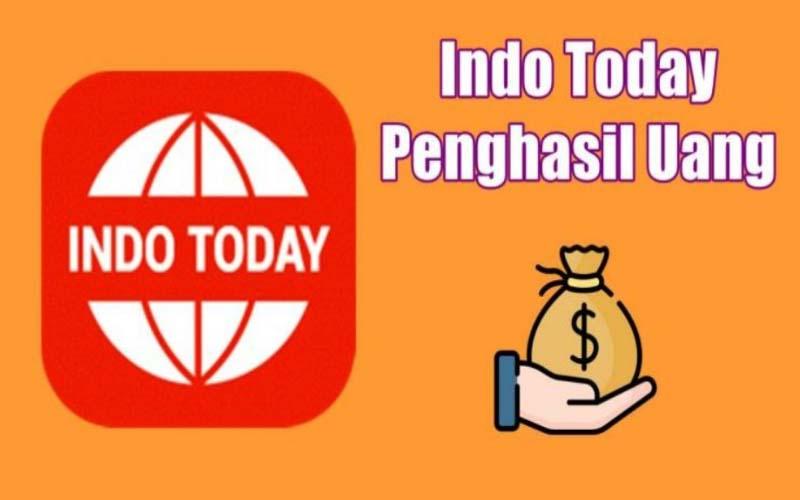 Indo Today Apk Penghasil Uang, Aman Atau Penipuan?