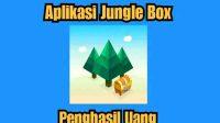 Jungle box apk penghasil uang